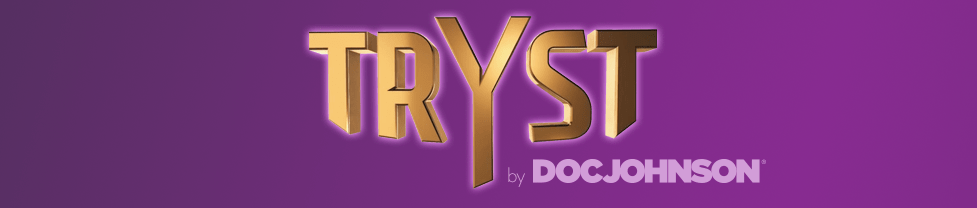 TRYST by Doc Johnson